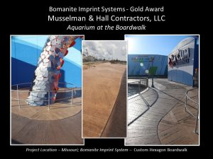 Musselman and Hall Kansas City MO installed a Custom Hexagon Boardwalk pattern at the Aquarium at the Boardwalk in Branson MO earning them a Gold Award at the Bomanite Decorative Concrete Annual Awards Program